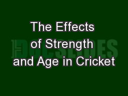 The Effects of Strength and Age in Cricket