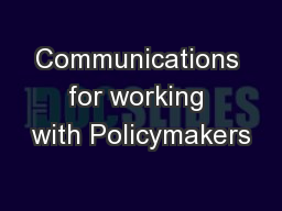 Communications for working with Policymakers