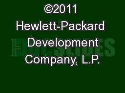 ©2011 Hewlett-Packard  Development Company, L.P.