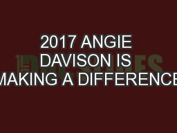 2017 ANGIE DAVISON IS MAKING A DIFFERENCE