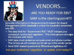 Accurate information in the government�s System for Award Management (SAM) database is critical f