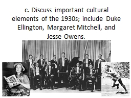 c. Discuss important cultural elements of the 1930s; include Duke Ellington, Margaret Mitchell, and