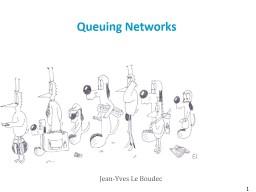 Queuing Networks Jean-Yves Le Boudec