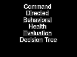 Command Directed Behavioral Health Evaluation Decision Tree