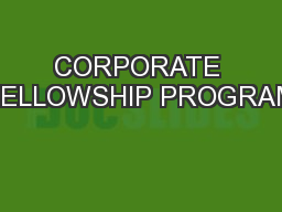 CORPORATE FELLOWSHIP PROGRAM