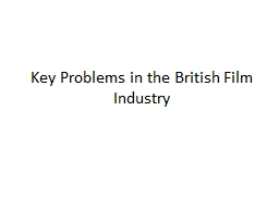Key Problems in the British Film Industry