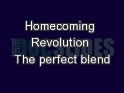 Homecoming Revolution The perfect blend