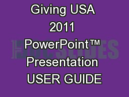 Giving USA 2011 PowerPoint™ Presentation USER GUIDE PowerPoint PPT Presentation