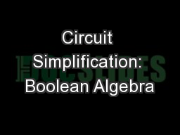 Circuit Simplification: Boolean Algebra