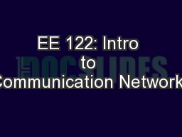 EE 122: Intro to Communication Networks