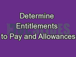 Determine Entitlements to Pay and Allowances