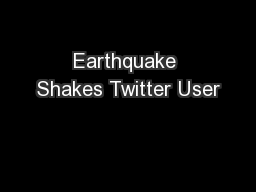 Earthquake Shakes Twitter User
