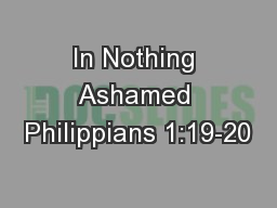 In Nothing Ashamed Philippians 1:19-20