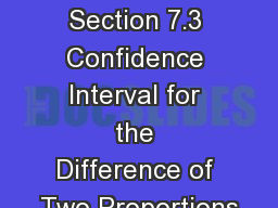 MATH 2311 Section 7.3 Confidence Interval for the Difference of Two Proportions