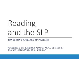 Reading  and the SLP Connecting Research to Practice