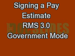 Signing a Pay Estimate RMS 3.0 Government Mode