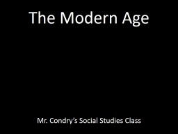 The Modern Age Mr. Condry�s Social Studies Class