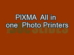 PIXMA  All in one  Photo Printers