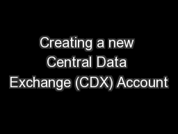 Creating a new Central Data Exchange (CDX) Account