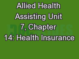 Allied Health Assisting Unit 7, Chapter 14: Health Insurance