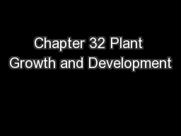 Chapter 32 Plant Growth and Development PowerPoint PPT Presentation