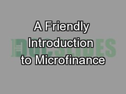 A Friendly Introduction to Microfinance PowerPoint PPT Presentation