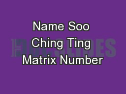 Name Soo Ching Ting Matrix Number