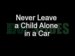 Never Leave a Child Alone in a Car