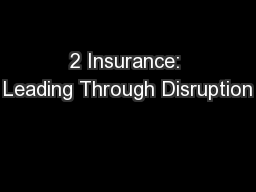 2 Insurance: Leading Through Disruption