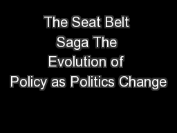 The Seat Belt Saga The Evolution of Policy as Politics Change