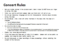 Concert Rules Set your mobile phones in the physical alert / silent mode. Do