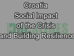 Croatia Social Impact of the Crisis and Building Resilience