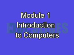 Module 1 Introduction to Computers