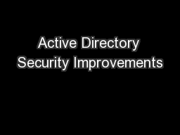 Active Directory Security Improvements PowerPoint PPT Presentation