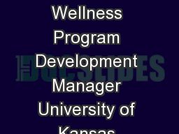 Sam i Mansfield  CES Wellness Program Development Manager University of Kansas Cancer Center