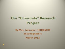 """Our """"Dino-mite"""" Research Project"""