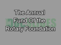 The Annual Fund Of the Rotary Foundation