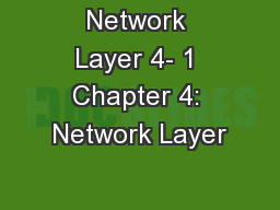Network Layer 4- 1 Chapter 4: Network Layer PowerPoint PPT Presentation