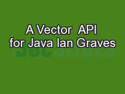 A Vector  API for Java Ian Graves