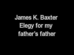 James K. Baxter Elegy for my father's father
