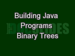 Building Java Programs Binary Trees