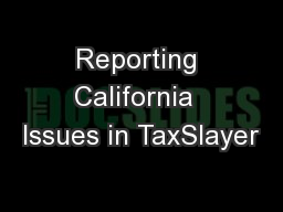 Reporting California  Issues in TaxSlayer