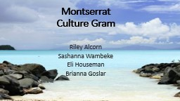 Montserrat Culture Gram Riley Alcorn PowerPoint PPT Presentation