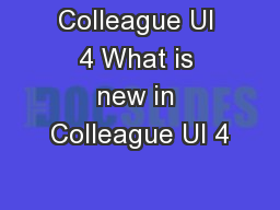 Colleague UI 4 What is new in Colleague UI 4