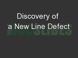 Discovery of a New Line Defect