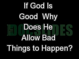 If God Is Good  Why Does He Allow Bad Things to Happen? PowerPoint PPT Presentation