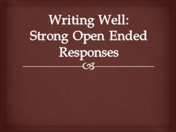 Writing Well: Strong Open Ended Responses