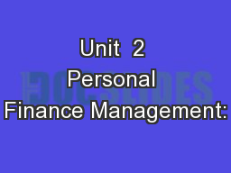 Unit  2 Personal Finance Management: