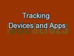 Tracking Devices and Apps PowerPoint PPT Presentation