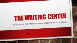 The Writing Center Academic support center PowerPoint PPT Presentation